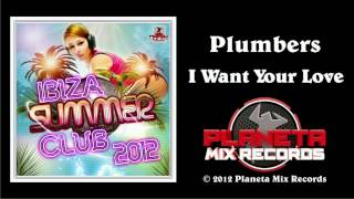Plumbers - I Want Your Love (Radio Edit)