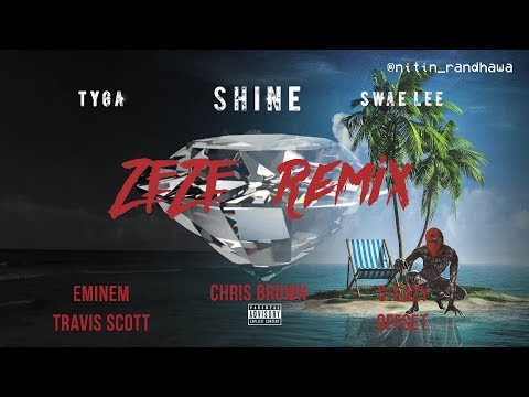 ZEZE Remix pt. 2 - Eminem, Tyga, Swae Lee, Chris Brown, G-Eazy, Travis Scott, Offset [Nitin Remix]