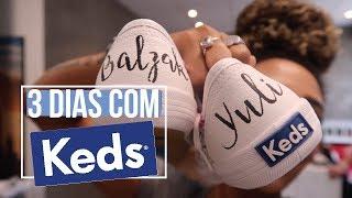 Embaixadora Keds: Tênis Customizado + Sessão De Fotos! | Yuli Balzak