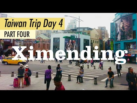 Taiwan 2016 Day 4 Part 4: Ximending (西門町) Walkabout Tour