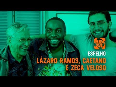 Caetano Veloso, Zeca E Lázaro Ramos L Espelho