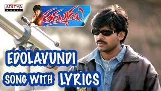 Edolavundi Full Song With Lyrics - Thammudu Songs - Pawan Kalyan, Preeti Jhangiani