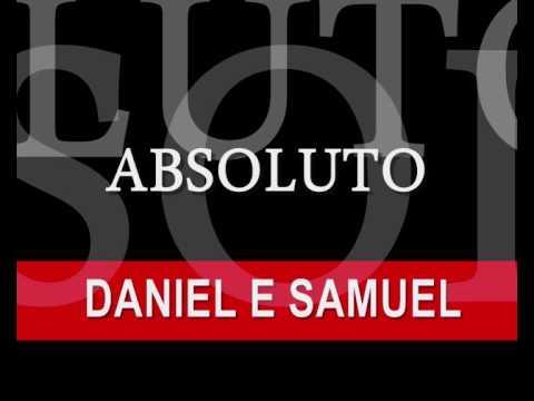 DANIEL E SAMUEL - ABSOLUTO (LANÇAMENTO 2009)