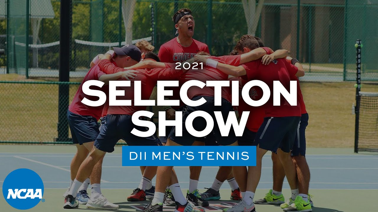 NCAA DII men's tennis regionals selection show | 2021
