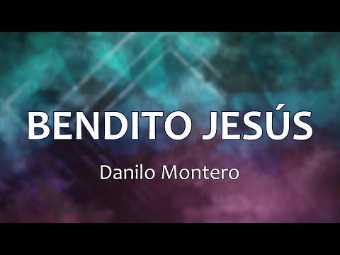 C0096 BENDITO JESÚS - Danilo Montero (Letras)