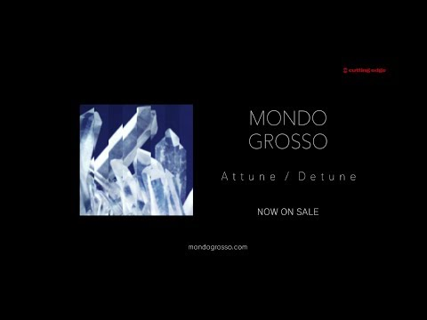 MONDO GROSSO / New Album『Attune / Detune』SPOT