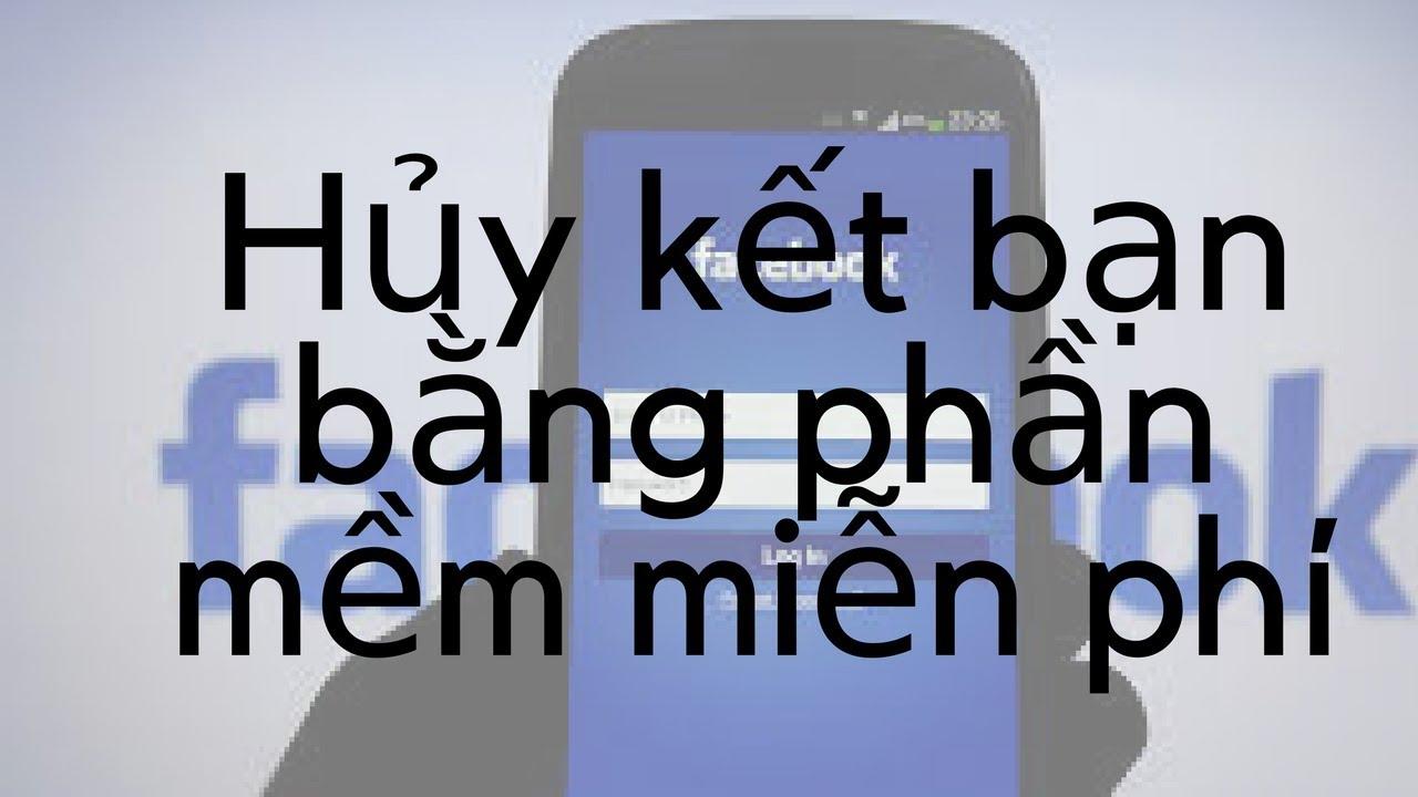 friend remover pro-Hủy kết bạn bằng phần mềm miễn phí-Nguyễn Công Trình