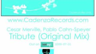 Tribute (Orig. Mix) - Cesar Merville, Pablo Cahn-Speyer (Cadenza Records)