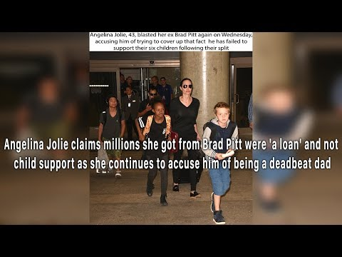 Angelina Jolie claims millions she got from Brad Pitt were 'a loan' and not child support