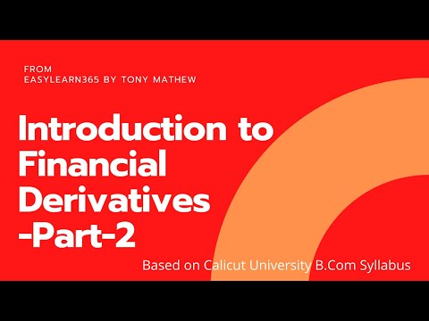 Introduction to Financial Derivatives Part 2