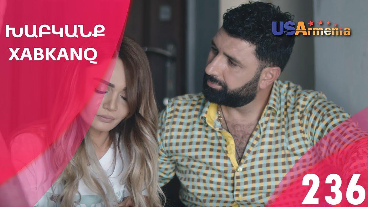Download Xabkanq /Խաբկանք - Episode 236