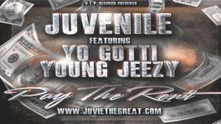 Juvenile- Pay The Rent (ft. Young Jeezy & Yo Gotti)