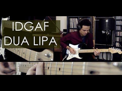 'IDGAF' - Dua Lipa - Guitar Cover by Adam Lee