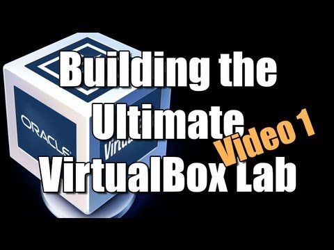 Building the Ultimate VirtualBox Lab - Configure VBox