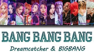 BIGBANG and Dreamcatcher 'BANG BANG BANG' 뱅뱅뱅 color coded lyrics Han|Rom|Eng