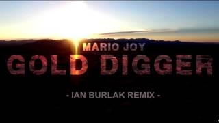 Mario Joy Gold Digger Ian Burlak Remix Extended