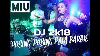 Download Dj PUSING PALA BARBIE LAGI VIRAL TIK TOK 2K18