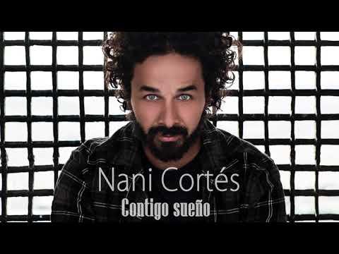NANI CORTÉS - CONTIGO SUEÑO | Ft. DIEGO DEL MORAO, CHEROKEE y LIN CORTÉS
