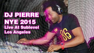 DJ Pierre Live at Sublevel Space Explorer New Years Eve 2015