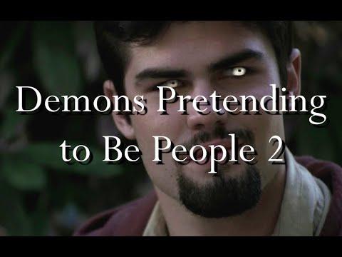 Demons Pretending To Be People 2