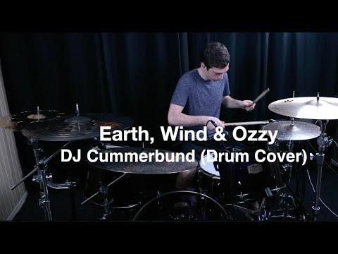 Earth, Wind & Ozzy- DJ Cummerbund (Drum Cover)