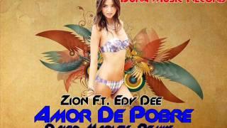 Zion Ft. Eddy Dee - Amor de Pobre (David Marley Remix)