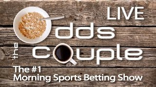 Odds Couple Wednesday Morning Sports Betting Show, Feb 22
