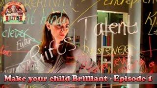 Brain Training Badly Behaving Children - Make Your Child Brilliant (Episode 1)