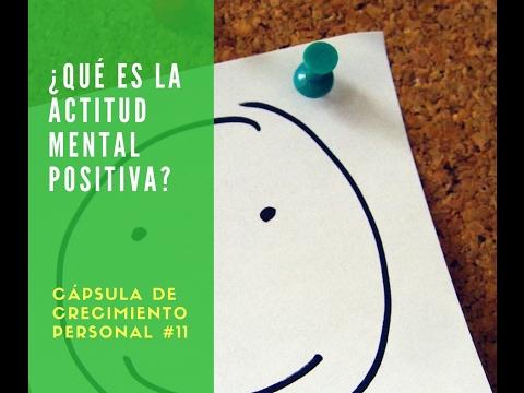 ¿Qué es la Actitud Mental Positiva?