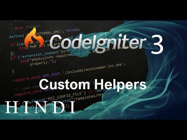 Codeigniter 3 Tutorial 12 Custom Helpers (हिन्दी)