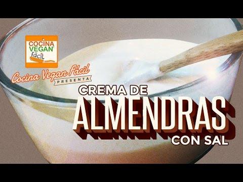 Crema de almendras con sal - Cocina Vegan Fácil (Reeditado)