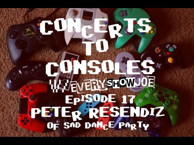 Concerts To Consoles: Episode 17 - Peter Resendiz