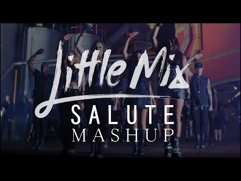 SALUTE MASHUP | Little Mix