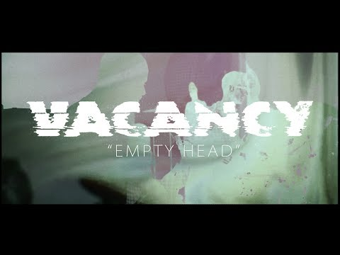 """VACANCY """"Empty Head"""" (Official Music Video)"""