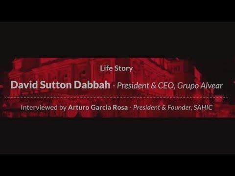 Life Story: David Sutton Dabbah, President & CEO Grupo Alvear