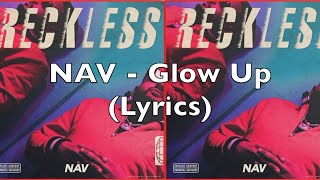 Nav Glow Up Lyrics.mp3