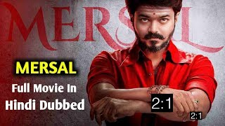 Mersal Full Movie Hindi Dubbed | Mersal Full Movie | Release Date | Mersal Full Movie In Hindi