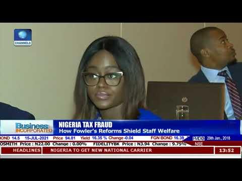 Nigeria Tax Fraud: How Fowler's Reform Shield Staff Welfare |Business Incorporated|