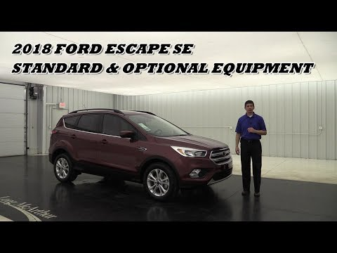 2018 FORD ESCAPE SE OVERVIEW STANDARD & OPTIONAL EQUIPMENT