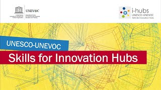 UNEVOC Skills for Innovation Hubs Project (i-Hubs) thumbnail