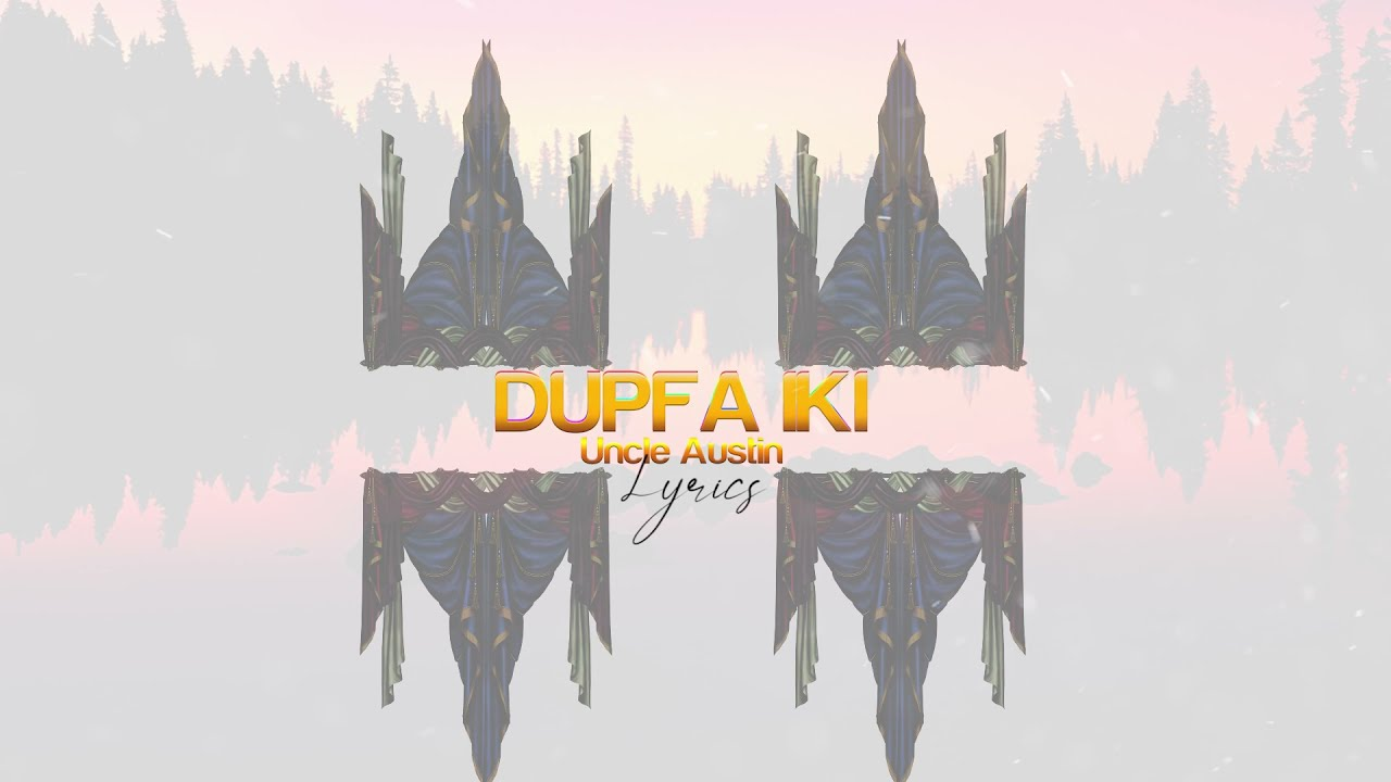 Download Dupfa iki   by Uncle Austin Official Lyrics Video