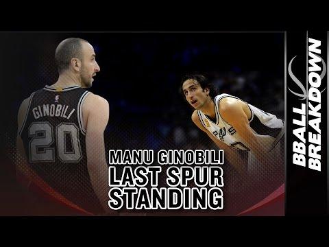 Manu Ginobili: The Last Spur Standing