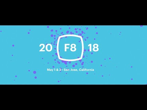 Facebook's F8 developer conference 2018 replay