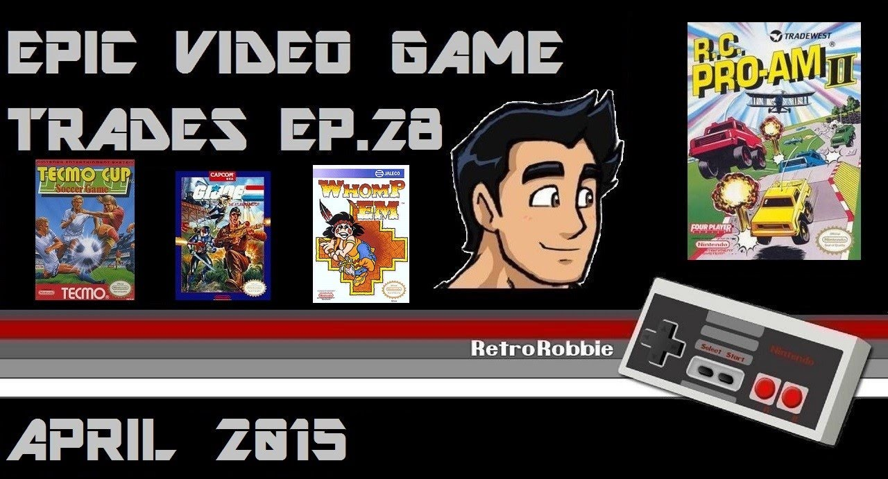 Epic Video Game Trades 28 - Uncommon NES Games