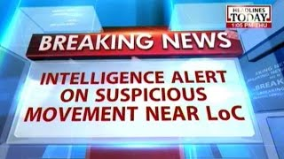 Intelligence alert on suspicious movement near LoC