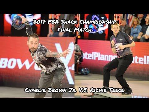 2017 PBA Shark Championship Final Match - Charlie Brown Jr. V.S. Richie Teece