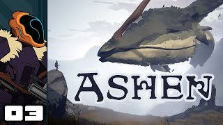 Let's Play Ashen - PC Gameplay Part 3 - I'm Not Afraid Of The Dark Anymore!