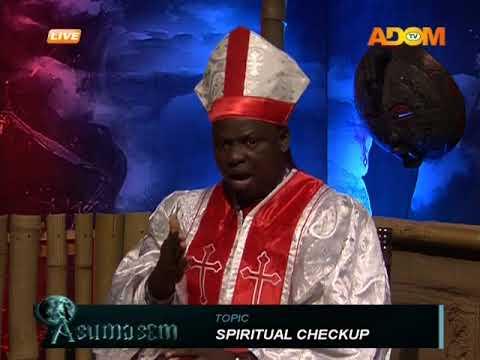 Spiritual Checkup - Asumasem on Adom TV (11-10-17)