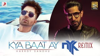 Kya Baat Ay Harrdy Sandhu by DJ NYK Remix Mp3 Song Download