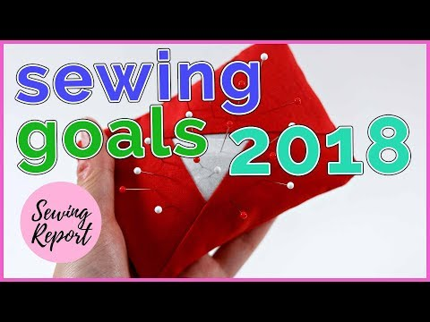 LIVE 🔴 Let's Talk Sewing + Quilting Goals 2018 ❄️ | SEWING REPORT